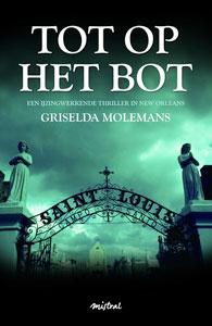 Tot op het Bot, deel II in de serie de Pizarrodossiers door Griselda Molemans